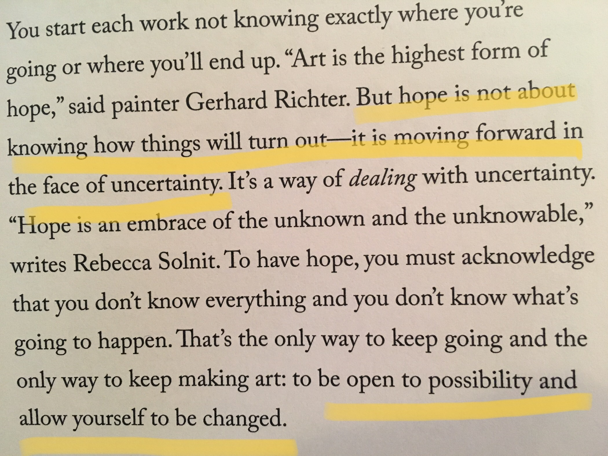 But hope is not about knowing how things will turn out--it is moving forward in the face of uncertainty.